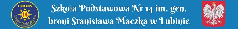 Szkoła Podstawowa Nr 14 im. gen. broni Stanisława Maczka w Lubinie